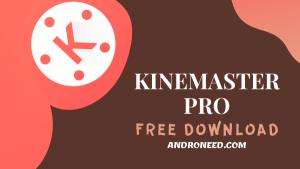 KineMaster Pro Apk Download | Free Latest Version