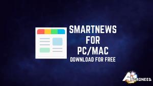 Smartnews for PC   Smartnews for Windows 10, 7 & MAC [Full Guide]