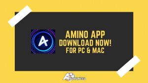 Amino On PC | Download Amino For PC [Windows|Mac] 2020